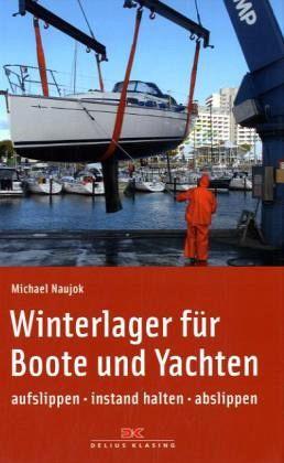 Winterlager für Boote und Yachten - Naujok, Michael