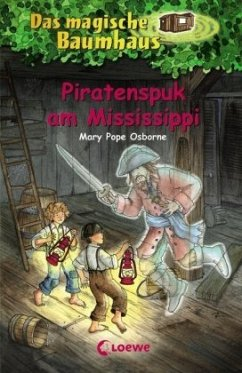 Piratenspuk am Mississippi / Das magische Baumhaus Bd.40 - Osborne, Mary Pope