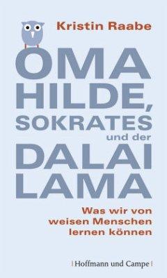 Oma Hilde, Sokrates und der Dalai Lama - Raabe, Kristin