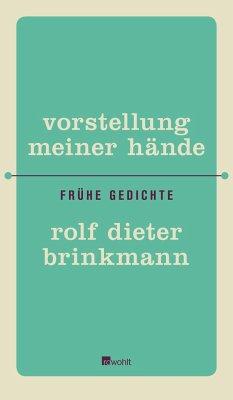 Vorstellung meiner Hände - Brinkmann, Rolf Dieter