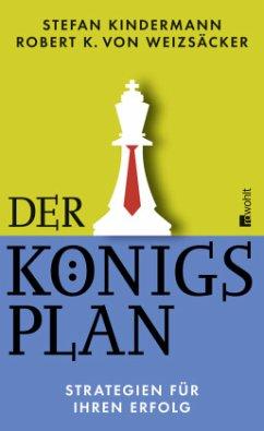 Der Königsplan - Kindermann, Stefan; Weizsäcker, Robert K. von