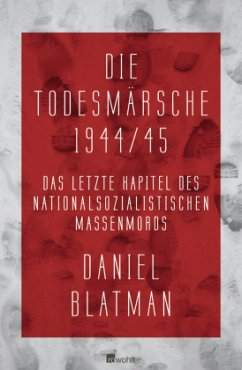 Die Todesmärsche 1944/45 - Blatman, Daniel