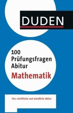 Duden - 100 Prüfungsfragen Abitur Mathematik - Strenge, Tobias; Walz, Guido; Kilian, Ulrich