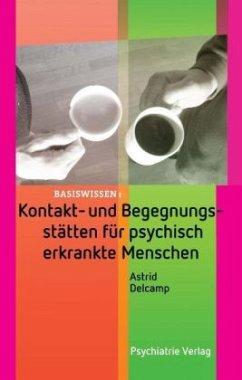 Kontakt- und Begegnungsstätten für psychisch erkrankte Menschen - Delcamp, Astrid
