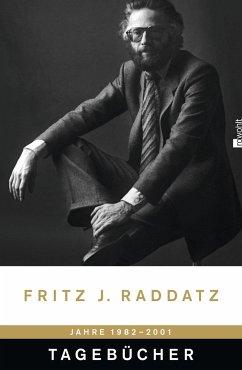 Tagebücher 1982-2001 - Raddatz, Fritz J.