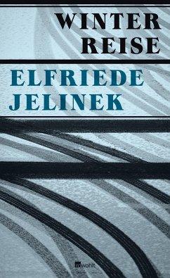Winterreise - Jelinek, Elfriede