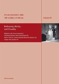 Ritual Dynamics and the Science of Ritual. Volume IV: Reflexivity, Media, and Visuality