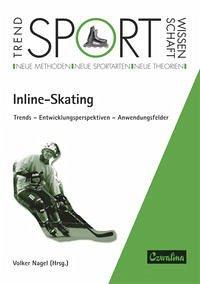 Inline-Skating. Trends - Entwicklungsperspektiven - Anwendungsfelder