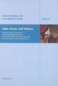 Ritual Dynamics and the Science of Ritual. Volume III: State, Power and Violence