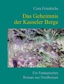 Das Geheimnis der Kasseler Berge