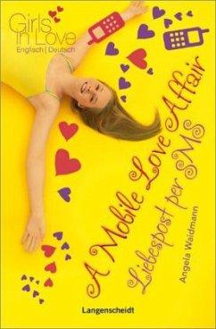 A Mobile Love Affair - Liebespost per SMS - Waidmann, Angela