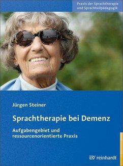 Sprachtherapie bei Demenz - Steiner, Jürgen