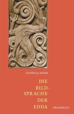Die Bildsprache der Edda - Jäger, Gundula