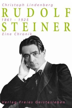Rudolf Steiner - Eine Chronik - Lindenberg, Christoph
