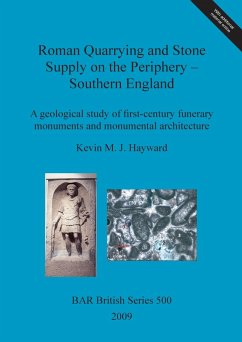Roman Quarrying and Stone Supply on the Periphery - Southern England - Hayward, Kevin M. J.