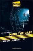 Mind the Gap! - Zurückbleiben bitte!