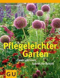Pflegeleichter Garten - Hensel, Wolfgang