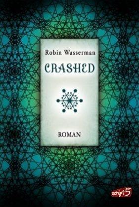 Crashed / Lia Kahn Bd.2 - Wasserman, Robin