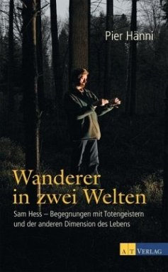 Wanderer in zwei Welten - Hänni, Pier; Hess, Sam