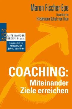 Coaching: Miteinander Ziele erreichen - Fischer-Epe, Maren