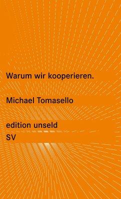 Warum wir kooperieren - Tomasello, Michael
