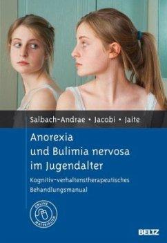 Anorexie und Bulimie im Jugendalter - Salbach-Andrae, Harriet; Jacobi, Corinna; Jaite, Charlotte