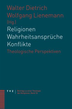 Religionen - Wahrheitsansprüche - Konflikte