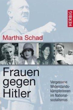 Frauen gegen Hitler - Schad, Martha