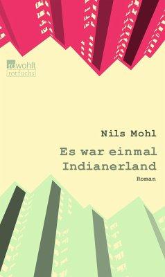Es war einmal Indianerland - Mohl, Nils