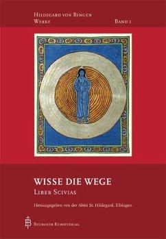 Wisse die Wege - Hildegard von Bingen;Hildegard von Bingen