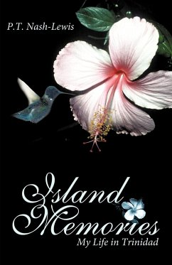 Island Memories: My Life in Trinidad - Nash-Lewis, P. T.