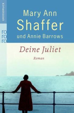 Deine Juliet, Großdruck - Shaffer, Mary A.; Barrows, Annie