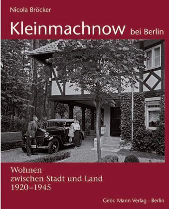 kleinmachnow bei berlin wohnen zwischen stadt und land 1920 1945 von nicola br cker buch. Black Bedroom Furniture Sets. Home Design Ideas
