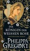 Die Königin der Weißen Rose / Rosenkrieg Bd.1