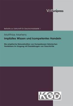 Implizites Wissen und kompetentes Handeln - Martens, Matthias