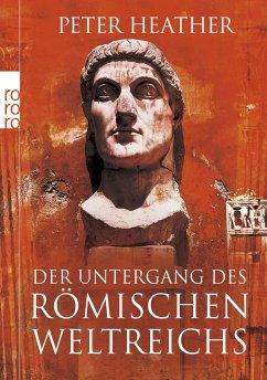 Der Untergang des Römischen Weltreichs - Heather, Peter