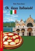Oh, dieses Italienisch!
