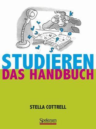 Studieren - Das Handbuch - Cottrell, Stella