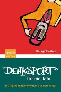 Denksport für ein Jahr - Grätzer, George