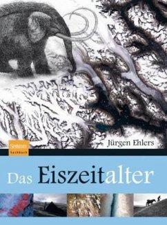 Das Eiszeitalter - Ehlers, Jürgen