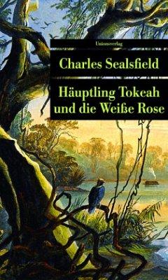 Häuptling Tokeah und die Weisse Rose