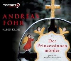Der Prinzessinnenmörder / Kreuthner und Wallner Bd.1 (6 Audio-CDs) - Föhr, Andreas