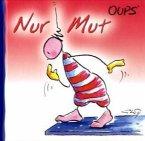 Oups Minibuch - Nur Mut