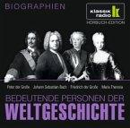 Bedeutende Personen der Weltgeschichte: Peter der Große / Johann Sebastian Bach / Friedrich der Große / Maria Theresia