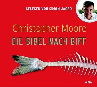 Die Bibel nach Biff, 4 Audio-CDs - Moore, Christopher