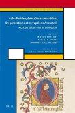"John Buridan ""Quaestiones Super Libros"" de Generatione Et Corruptione ""Aristotelis"": A Critical Edition with an Introduction"