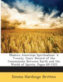Modern American Spiritualism: A Twenty Years' Record of the Communion Between Earth and the World of Spirits, Pages 69-1525