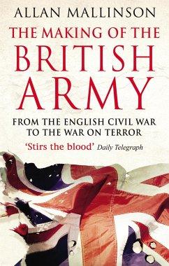Making Of The British Army - Mallinson, Allan