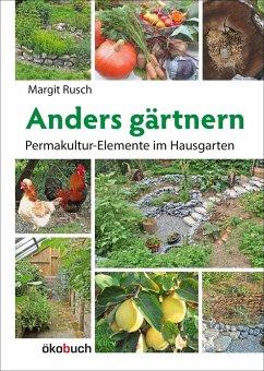Anders gärtnern - Rusch, Margit