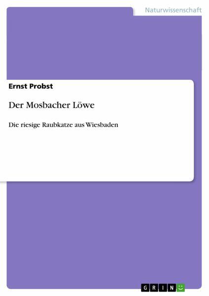 Der Mosbacher Löwe - Probst, Ernst